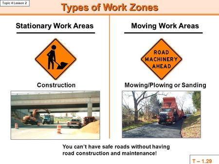 Types of Work Zones Stationary Work Areas Moving Work Areas