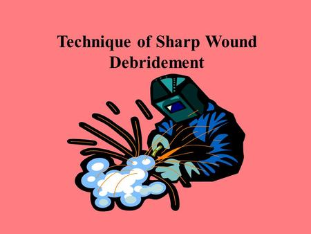 Technique of Sharp Wound Debridement