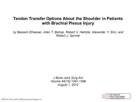 Tendon Transfer Options About the Shoulder in Patients with Brachial Plexus Injury by Bassem Elhassan, Allen T. Bishop, Robert U. Hartzler, Alexander Y.