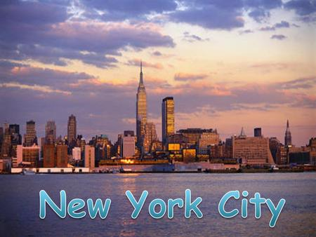  The students will understand and recognize the different historical landmarks in New York City.  The students will identify New York and New York City.