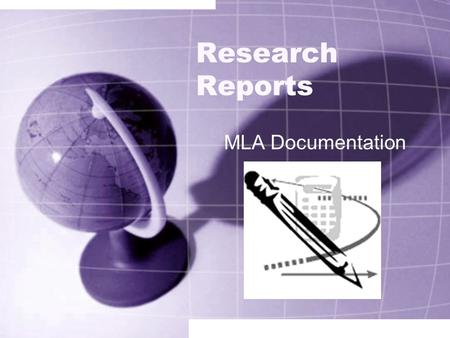 Research Reports MLA Documentation How to Write a Research Report SUMMARIZE Don't copy word-for-word (plagiarism) When copying word-for-word, put quotation.