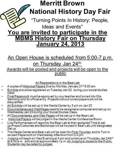 "Merritt Brown National History Day Fair ""Turning Points In History: People, Ideas and Events"" You are invited to participate in the MBMS History Fair on."