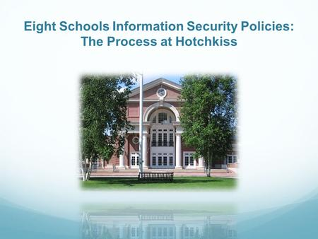 Eight Schools Information Security Policies: The Process at Hotchkiss.