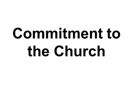 "Commitment to the Church. God doesn't want us to be a TAKERS…God wants us to be GIVERS.. Committing to a church ""doesn't tie us down; it anchors us in."