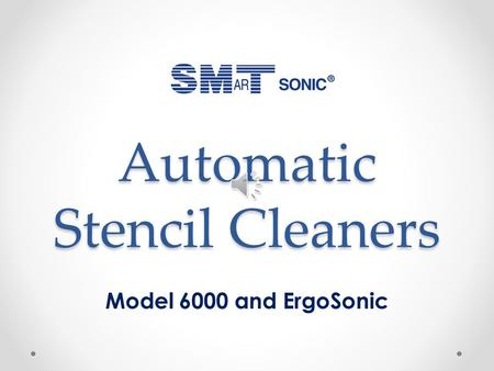 Automatic Stencil Cleaners Model 6000 and ErgoSonic.