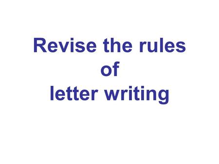Revise the rules of letter writing