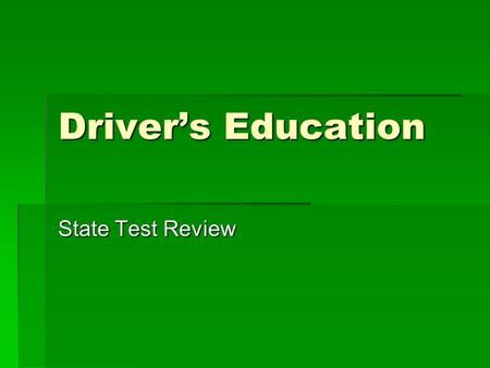 Driver's Education State Test Review. *Cell Phones  Driving and using a cellular phone is illegal  However there are 3 times when you are permitted.
