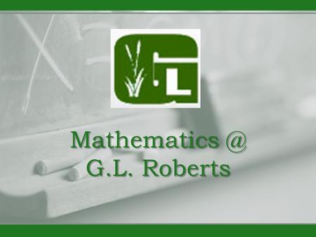G.L. Roberts. Grade 9 Locally Developed or Grade 9 Applied or Grade 9 Academic Grade 9 Math Courses.