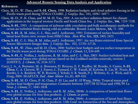 Advanced Remote Sensing Data Analysis and Application References: Chou, M.-D., W. Zhao, and S.-H. Chou, 1998: Radiation budgets and cloud radiative forcing.