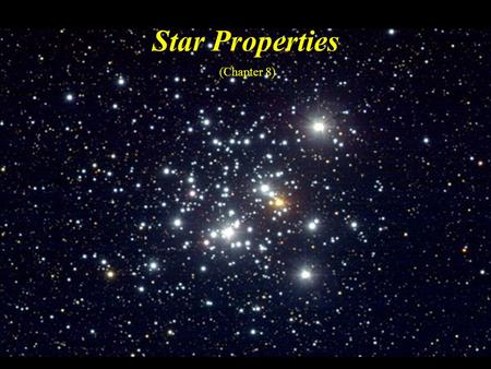 Star Properties (Chapter 8). Student Learning Objectives Classify stars Explain how star properties are related.