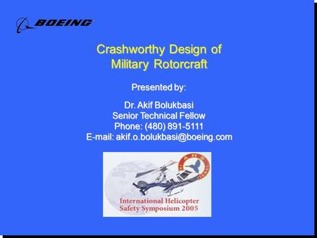 Crashworthy Design of Military Rotorcraft Presented by:
