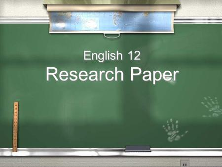 English 12 Research Paper English 12 Research Paper.
