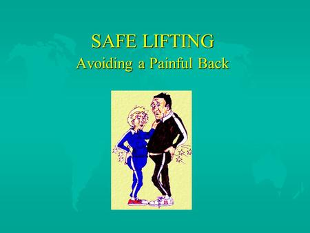 SAFE LIFTING Avoiding a Painful Back. 2 The Five Leading Back Injury Factors u Poor Posture u Poor Physical Condition u Improper Body Mechanics u Incorrect.