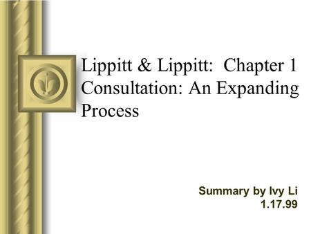 Lippitt & Lippitt: Chapter 1 Consultation: An Expanding Process Summary by Ivy Li 1.17.99.