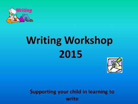 Supporting your child in learning to write