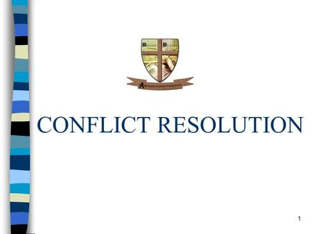 CONFLICT RESOLUTION 1. n RECOGNIZE THE CONFLICT n DISFUSING THE TIME BOMB - HOW IS IT DONE? n SHARPEN YOUR SKILLS - WHAT SKILLS ARE NEEDED? 2.