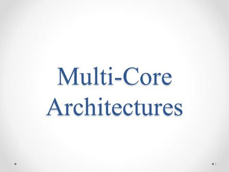 Multi-Core Architectures 1. Single-Core Computer 2.