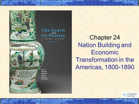 Nation Building and Economic Transformation in the Americas, 1800-1890 Chapter 24 Nation Building and Economic Transformation in the Americas, 1800-1890.