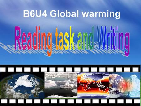 B6U4 Global warming. Faced with global warming, what should we do to reduce it? 1.Turn off the electrical appliances if we don't use them. 2. Put on more.