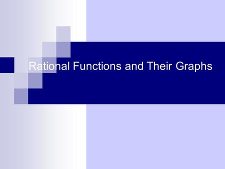 Rational Functions and Their Graphs Why Should You Learn This? Rational functions are used to model and solve many problems in the business world. Some.