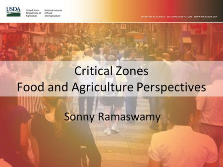 Critical Zones Food and Agriculture Perspectives Sonny Ramaswamy.