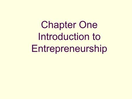 Chapter One Introduction to Entrepreneurship. Chapter Overview  Introduction to Entrepreneurship  What is Entrepreneur, entrepreneurship  The role.