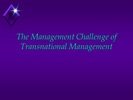 The Management Challenge of Transnational Management.