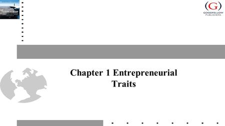 Chapter 1 Entrepreneurial Traits. Conceptual Approaches to Understanding Entrepreneurs 'Great Person' approach Motivations Socio-cultural-demographic.