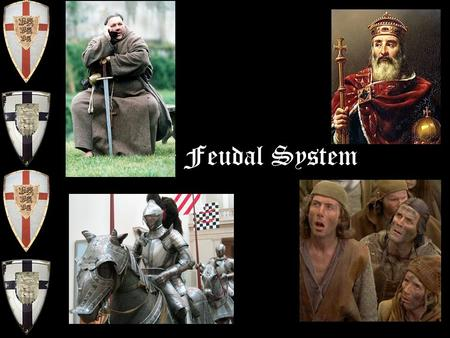 The Feudal System. Feudalism 800 – 1000 A.D. was a period of intense invasions that disrupted life in Europe and completely destroyed the former great.