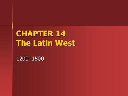 CHAPTER 14 The Latin West 1200–1500. Rural Growth and Crisis Peasants and Population In 1200 c.e. most Europeans were peasants In 1200 c.e. most Europeans.