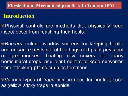 Introduction Physical and Mechanical practices in Tomato IPM