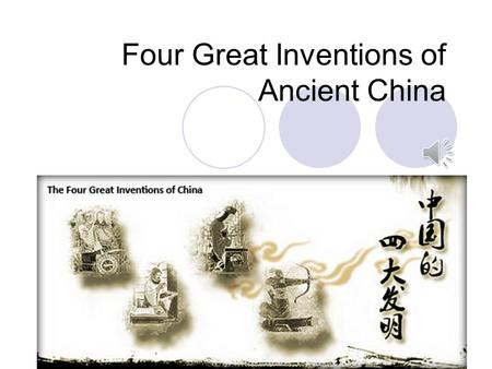 Four Great Inventions of Ancient China Paper Making The first version of paper was made of hemp, rag, and fishing net but it was too hard to write on.