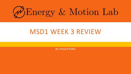MSD1 WEEK 3 REVIEW By: Group P15462. AGENDA  About Team P15462  Underlying Mission  Existing Systems  Project Background  Problem Statement  Deliverables.