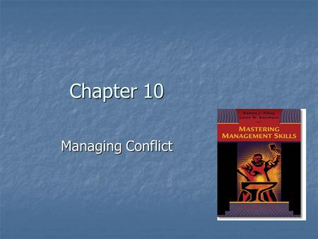 Chapter 10 Managing Conflict. Conflict at Work Workplace homicide, the fastest growing type of homicide in the U.S., is an extreme example of the 300,000.