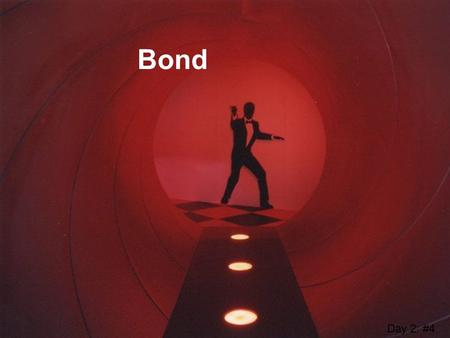 Bond Day 2: #4. TEK I7D – relate the chemical behavior of an element including bonding, to its placement on the periodic table Day 2: #4 Chemical Bond.