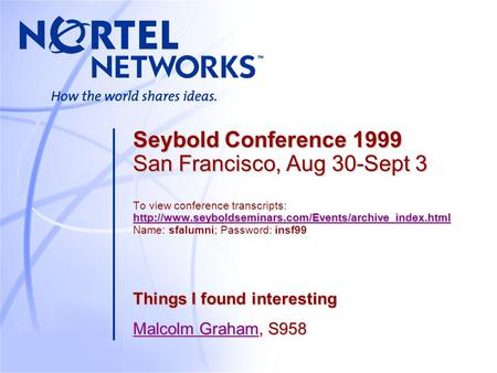 Seybold Conference 1999 San Francisco, Aug 30-Sept 3  Seybold Conference 1999 San Francisco, Aug.