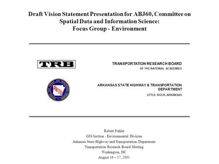 Draft Vision Statement Presentation for ABJ60, Committee on Spatial Data and Information Science: Focus Group - Environment Robert Fuhler GIS Section -