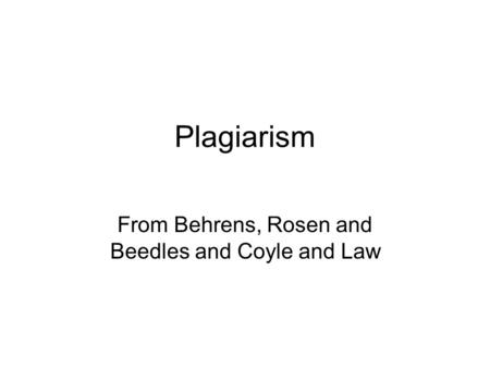 Plagiarism From Behrens, Rosen and Beedles and Coyle and Law.