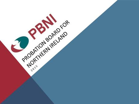 PROBATION BOARD FOR NORTHERN IRELAND 2015. E-LEARNING IN PBNI … OUR JOURNEY SO FAR E-LEARNING IN PBNI … OUR JOURNEY SO FAR.