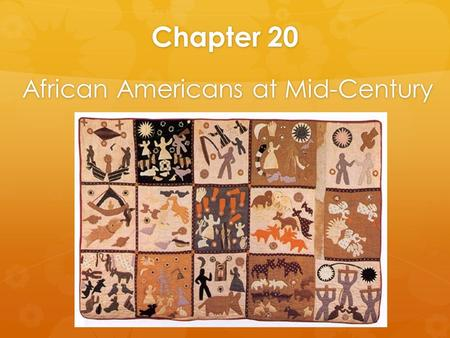 Chapter 20 African Americans at Mid-Century. C20.2 North and South, Slave and Free  slaves were property, no rights  most slaves did farm work  city.