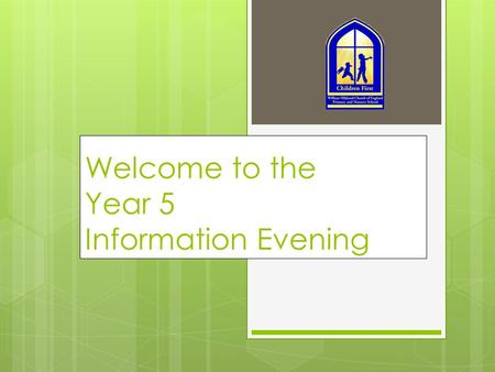 Welcome to the Year 5 Information Evening. Our Year - Our Team Mr Fell, Mrs Beeden, Mrs Chamberlain, Mrs Green, Mrs Oakley, Mrs Robinson & Mrs Ruddy.