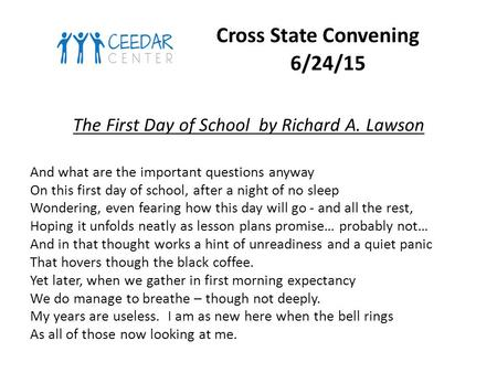 Cross State Convening 6/24/15 The First Day of School by Richard A. Lawson And what are the important questions anyway On this first day of school, after.