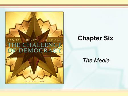 Chapter Six The Media. Copyright © Houghton Mifflin Company. All rights reserved. 6-2 People, Government and Communications The term mass media refers.