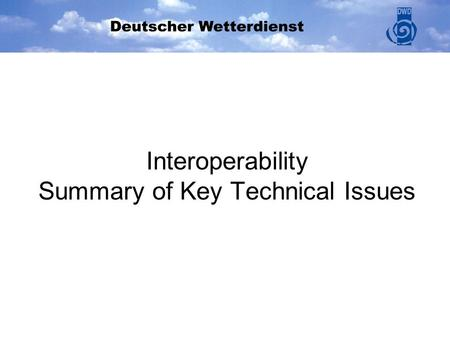 Interoperability Summary of Key Technical Issues.