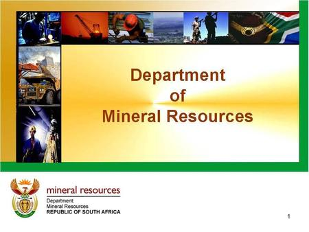 1. PRESENTATION TO SELECT COMMITTEE ON ECONOMIC DEVELOPMENT OF DMR 2010 / 11 ANNUAL REPORT 15 NOVEMBER 2011 Programme 4: Mineral Policy & Promotion 2.