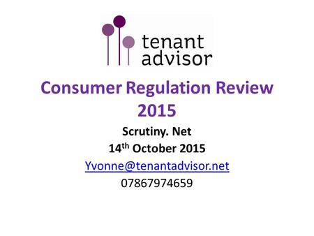 Consumer Regulation Review 2015 Scrutiny. Net 14 th October 2015 07867974659.