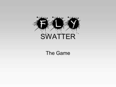 SWATTER The Game. Change to a decimal: 1/3.33.25.66.35.37.40.23.35.30.