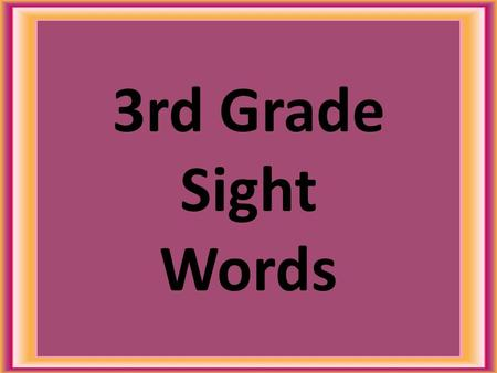3rd Grade Sight Words. hard near sentence better.