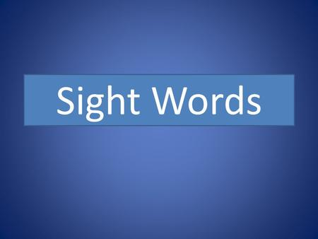 Sight Words.