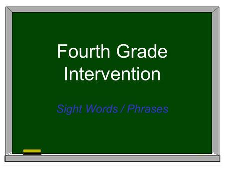 Fourth Grade Intervention Sight Words / Phrases. Day One (words) several include between years remember along.